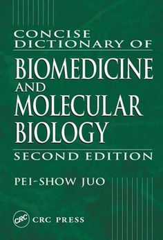 Concise Dictionary of Biomedicine and Molecular Biology; Pei-Show Juo; Hardback