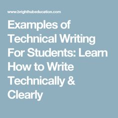 Examples of Technical Writing For Students: Learn How to Write Technically & Clearly