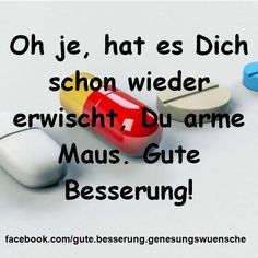 oh je hat es dich schon wieder erwischt du arme maus gute besserung gutebe delivers online tools that help you to stay in control of your personal information and protect your online privacy. Fitness Motivation, Holiday Cocktails, Woodland Party, Sign Printing, Told You So, Sports, Get Well Soon, Get Well Soon Baby, Be Better Quotes