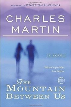 The Mountain Between Us by Charles Martin | 19 Books To Read Before They Hit Theaters In 2017