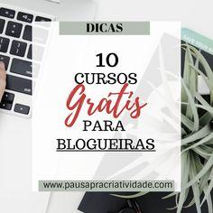 10 Cursos grátis para blogueiras | Dicas | Para blogueiras | Blog Pausa pra Criatividade | @blogpausapc
