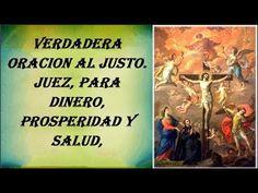 VERDADERA ORACION AL JUSTO JUEZ, PARA DINERO, PROSPERIDAD Y SALUD, - YouTube