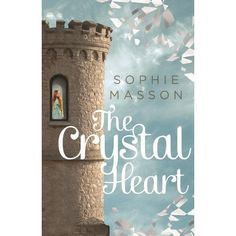 The Crystal Heart (Rapunzel Re-Imagining)(Aug 2014)