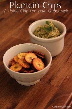 Plantain Chips - A Paleo Chip for Your Guacamole - Our Savory Life