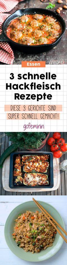 super schnell und mega lecker 3 geniale hackfleisch rezepte
