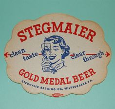 Clean Taste Clear Through. Stegmaier Brewing Co. Beer Can Collection, Sous Bock, Coaster Art, Beer Mats, American Beer, Beer Poster, Vintage Type, Beer Brewing, Wine And Spirits