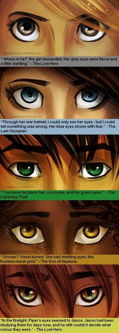 Percy Jackson and the Olympians/Heroes of Olympus Characters eyes. Annabeth, Silena, Percy, Hazel, and Piper Percy Jackson Fan Art, Percy Jackson Memes, Percy Jackson Books, Percy Jackson Fandom, Percy Jackson Thalia, Percy Jackson Characters, Percabeth, Solangelo, The Blue Boy