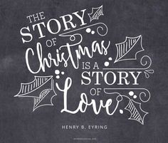 """Christmas Quotes : """"The story of Christmas is a story of love."""" —Henry B. Lds Quotes, Daily Quotes, Inspirational Quotes, A Christmas Story, Christmas Signs, Christmas Decor, Christmas Quotes Jesus, Christmas Ideas, Christmas Phrases"""