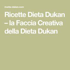 Ricette Dieta Dukan – la Faccia Creativa della Dieta Dukan