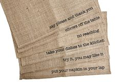 """I'm sure this could be a DIY project... ;)  Makes a great """"Manners reminder""""  One Kings Lane - Be the Best Guest - S/6 Mind Your Manners Place Mats"""