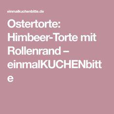 Ostertorte: Himbeer-Torte mit Rollenrand – einmalKUCHENbitte