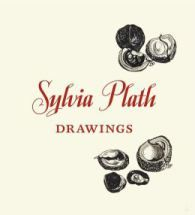 Sylvia Plath's Unseen Drawings, Edited by Her Daughter and Illuminated in Her Private Letters | Brain Pickings