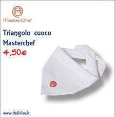 Triangolo cuoco #MASTERCHEF solo a 4,50€. Acquistalo ORA su www.rbdivise.it!