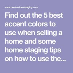 Find out the 5 best accent colors to use when selling a home and some home staging tips on how to use them to attract home buyers.