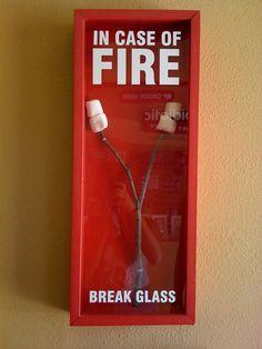 in case of fire!