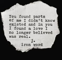 This Is So True For Me. I Lost Myself And He Found It Back For Me And This Is Why I Love Him So Much And I Found A Love That I Didn't Think I Would Ever Find. 💋💋💋