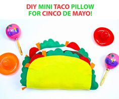 DIY Mini Taco Pillow