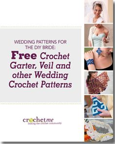 Crochet Me - Wedding Patterns for the DIY Bride: Free Crochet Garter, Veil, and other Wedding Crochet Patterns. Free registration required.