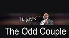 The Potters House With Td Jakes Sermons 2016 This Week, The Odd Couple - Td Jakes Best Sermons
