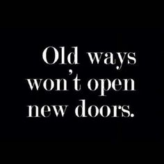 So true .......     Sometimes hard changes are for the best ......     If all the doors close find a window #wordsofwisdom