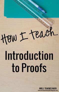 How I Teach the Introduction to Proofs by Mrs. E Teaches Math