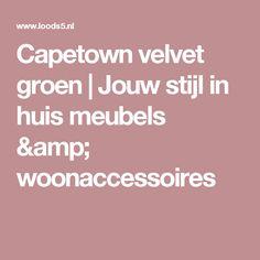 Capetown velvet groen | Jouw stijl in huis meubels & woonaccessoires