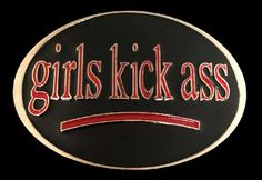 Girls Kick Ass Funny Cool Belt Buckle Buckles #girlskickass #girlpower #toughgirl #funny #beltbuckles #coolbuckles #buckles