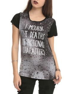 "Black top with ""I Mourn The Deaths Of Fictional Characters"" on a raindrop background."