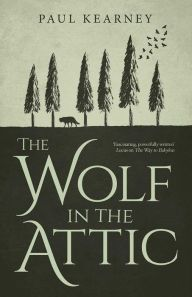 A Wolf in the Attic by Paul Kearney  In 1929, a lonely young refugee named Anna struggles to adapt to her new life — until a mysterious boy in her attic changes everything… A mesmerizing work of fantasy, set in the Oxford of J.R.R. Tolkien and C. S. Lewis.