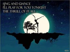 Sing and dance I'll play for you tonight The thrill of it all...Dancing Nancies