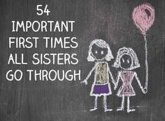 54 Important First Times All Sisters Go Through @laurenjen