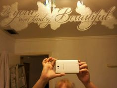 New Decal on my bathroom mirror...silver writing n butterflies too...found at dollar store