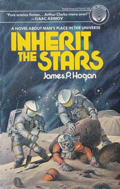 Stars by James P. HoganPart 1 in the Giants series Cover art by Darrell K. -Inherit the Stars by James P. HoganPart 1 in the Giants series Cover art by Darrell K. the original 'space cadet' Pulp Fiction, Science Fiction Kunst, Fiction Novels, Arte Sci Fi, Sci Fi Art, Book Cover Art, Book Cover Design, Book Covers, Sci Fi Kunst