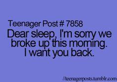 Dear sleep, I'm sorry we broke up this morning. I want you back.