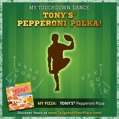 My touchdown dance is a Pepperoni Polka. Find out yours at https://www.tailgateatyourplace.com/.  Ends 2/07/16.