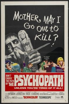 b-movie onesheets - Imgur mother may i go out to kill...dont cross the path of the psychopath if this isnt a brilliant tshirt poster and caption I will eat my newly created psychpopath tshirt,if I dont find you first...(evil laugh )