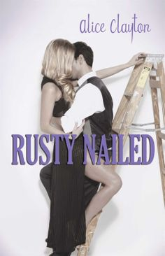 Rusty Nailed – Alice Clayton - The titles are pretty interesting isn't it? more laugh out loud peeps!