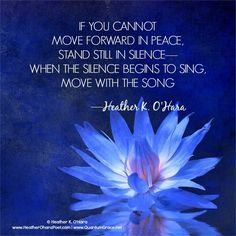 If you cannot move forward in peace, stand still in silence.When the silence begins to sing,Move with the song Spiritual Path, Spiritual Wisdom, Spiritual Awakening, Great Quotes, Quotes To Live By, Inspirational Quotes, Words Quotes, Me Quotes, Sayings