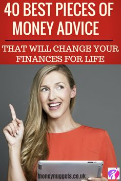 We've put together a list of the 40 best pieces of money advice we've ever received. Check them out now and your finances will never be the same again.