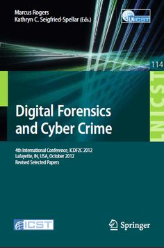 Digital Forensics and Cyber Crime by Marcus Rogers & Kathryn C. Seigfried-Spellar   Books and Books