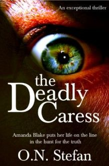 The Deadly Caress - O. N. Stefan
