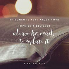 Más bien, honren en su corazón a Cristo como Señor. Estén siempre preparados para responder a todo el que les pida razón de la esperanza que hay en ustedes. 1 Pedro 3:15 NVI http://bible.com/128/1pe.3.15.NVI
