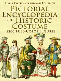 Pictorial Encyclopedia of Historic Costume by Albert Kretschmer  Ranging from the elegant garments worn by citizens of ancient Egypt, Greece, and Rome to the dramatic clothing of nineteenth-century French, English, and German societies, this stunning pictorial encyclopedia chronicles the full sweep of historic dress through the centuries.