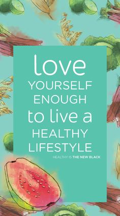 Love yourself enough to live a healthy lifestyle. Watercolor iphone wallpaper. Enjoy!!