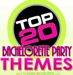 Top 20 Bachelorette Party Themes
