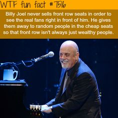 Billy Joel - WTF FUN FACTS I actually went to a Garth Brooks concert a few weeks ago and he does the same thing. My mom and I got picked to move seats. We were in the second row! Wtf Fun Facts, Funny Facts, Random Facts, Strange Facts, Crazy Facts, The More You Know, Good To Know, Give It To Me, Piano Man