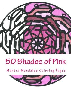 50 Shades of Pink A Mantra Mandalas Coloring Pages Breast Cancer Survivors Edition -- You can find more details by visiting the image link.