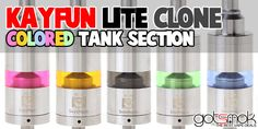 Kayfun Lite Clones (Colored Tank Section) $14.39 | GOTSMOK.COM