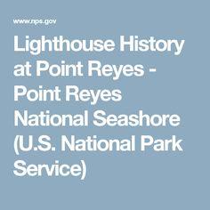 Lighthouse History at Point Reyes - Point Reyes National Seashore (U.S. National Park Service)