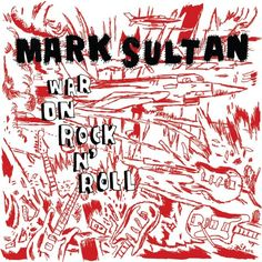 Mark Sultan: War on rock and roll, cover by Gary Panter